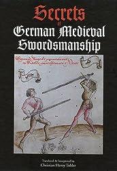 Secrets of German Medieval Swordsmanship: Sigmund Ringeck's Commentaries on Liechtenauer's Verses
