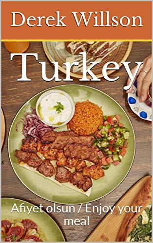 Turkey: Afiyet olsun / Enjoy your meal (English Edition)