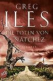 Die Toten von Natchez: Thriller (Penn Cage Trilogie, Band 2)