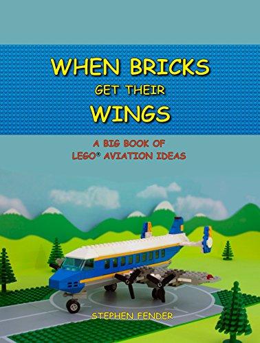 When Bricks Get Their Wings: A Big Book of LEGO Aviation Ideas (English Edition)