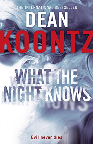 What the Night Knows by [Koontz, Dean]