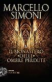 51z6ElpI5AL._SL160_ Recensione di Il monastero delle ombre perdute di Marcello Simoni Recensioni libri