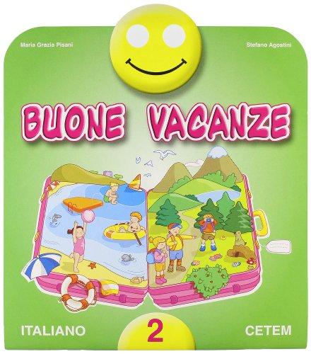 Buone vacanze. Italiano. Per la 2 classe elementare