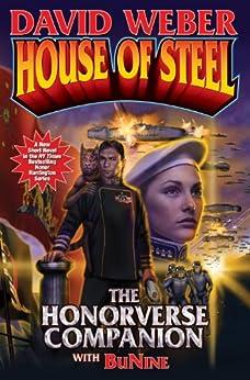 House of Steel (Honor Harrington Universe Book 1) by [Weber, David]
