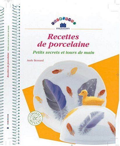 Recettes de porcelaine par Aude Bernard