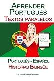 Aprender Portugués - Textos paralelos (Portugués - Español) Historias Bilingüe