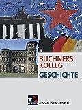 Buchners Kolleg Geschichte ? Ausgabe Rheinland-Pfalz / Buchners Kolleg Geschichte Rheinland-Pfalz: Unterrichtswerk f?r die Oberstufe