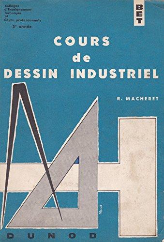 Cours de dessin industriel par R. Macheret