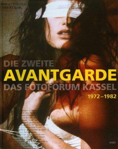Die Zweite Avantgarde: Das Fotoforum Kassel 1972-1982 by Lech Lechowicz (2007-07-05) (2007-jacke)