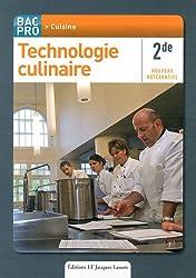 Technologie culinaire 2e Bac Pro Cuisine : Nouveau référentiel