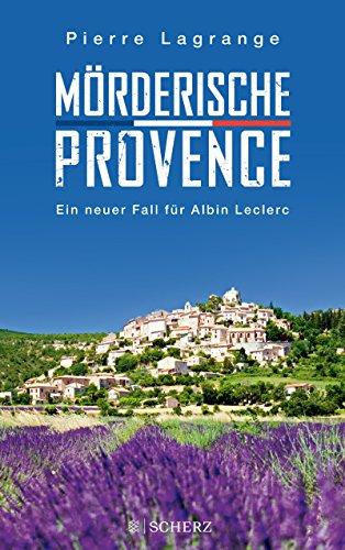 Mörderische Provence (Ein Fall für Commissaire Leclerc, Band 3)