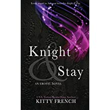 Knight and Stay (Knight Trilogy) by Kitty French (2013-09-26)