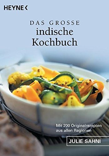 Das große indische Kochbuch : mit 200 Originalrezepten aus allen Regionen