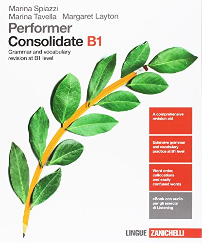 Performer. Consolidated B1. Grammar and vocabulary revision at B1 level. Con Contenuto digitale (fornito elettronicamente)