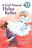 A Girl Named Helen Keller (Scholastic Reader Level 3) by Lundell, Margo [Paperback(1995/12/1)]