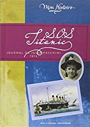 S.O.S. Titanic: Journal de Julia Facchini, 1912