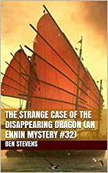 The Strange Case of the Disappearing Dragon (An Ennin Mystery #32)