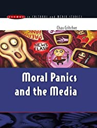 Moral Panics And The Media (Issues in Cultural and Media Studies)