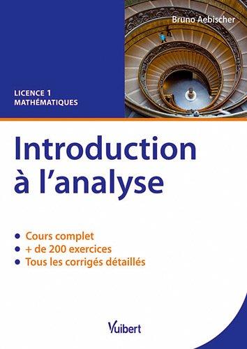 Introduction à l'analyse : Cours complet, 200 exercices et corrigés détaillés