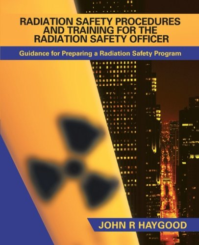 Radiation Safety Procedures and Training for the Radiation Safety Officer: Guidance for Preparing a Radiation Safety Program