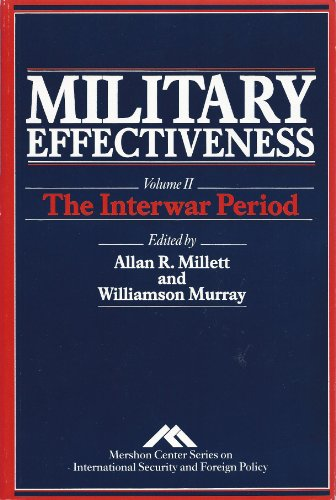 002: Military Effectiveness: The Interwar Period v.2: The Interwar Period Vol 2 (Mershon Center series on international security and foreign policy)