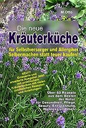 Hexe Maria - Hexenrezeptbuch Teil 6 - Die neue Kräuterküche für Selbstversorger, Hexen und Allergiker: Für Hexen, Selbstversorger, Selbermacher, Allergiker und Sparfüchse