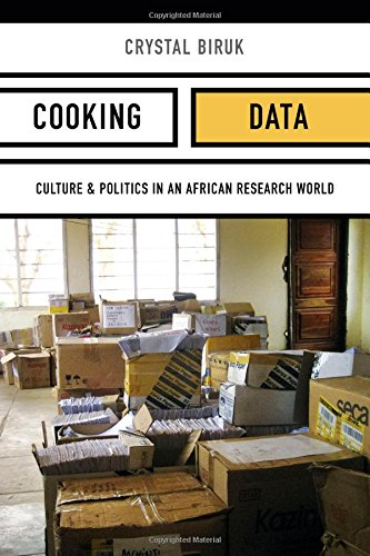 Cooking Data: Culture and Politics in an African Research World (Critical Global Health: Evidence, Efficacy, Ethnography)