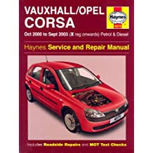 Vauxhall/Opel Corsa Petrol and Diesel Service and Repair Manual: Oct 2000 to Sept 2003 (Haynes Service and Repair Manuals)