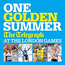 One Golden Summer: The Telegraph at the London Games (Ebook) by [Headline]
