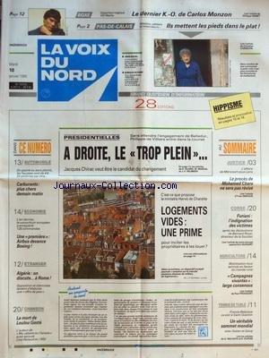 VOIX DU NORD (LA) [No 15724] du 10/01/1995 - PRESIDENTIELLES - A DROITE LE TROP-PLEIN - LOGEMENTS VIDES - UNE PRIME - UNE 1ERE - AIRBUS DEVANCE BOEING - ALGERIE - ON DISCUTE A ROME - LA MORT DE LOULOU GASTE - LE PROCES DE MOHAMED CHARA NE SERA PAS REVISE - AFFAIRE FURIANI EN CORSE - L'INDIGNATION DES VICTIMES - AGRICULTURE - CAMPAGNES VIVANTES - LARGE CONSENSUS - LES SPORTS - TENNIS DE TABLE - BOXE AVEC CARLOS MONZON par Collectif