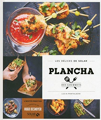 En ligne téléchargement gratuit Plancha des gourmets - Les délices de Solar pdf epub