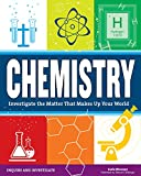 Chemistry: Investigate the Matter that Makes Up Your World (Inquire and Investigate) (English Edition)