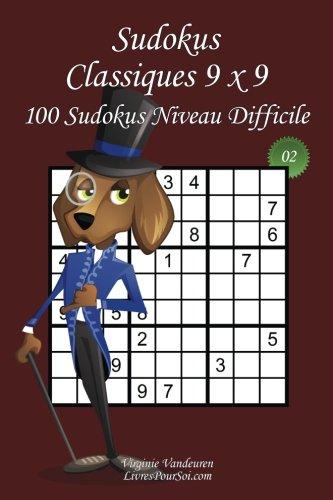 Sudokus Classiques 9 x 9 - Niveau Difficile - N°2: 100 Sudokus Difficiles – Format facile à emporter et à utiliser (15 x 23 cm) par Virginie Vandeuren