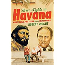 Three Nights In Havana by Robert Wright (2007-02-06)