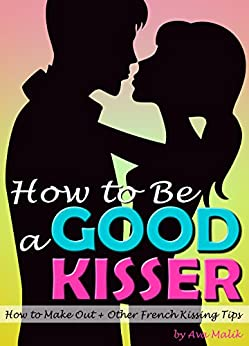 Tips To Be A Good Kisser