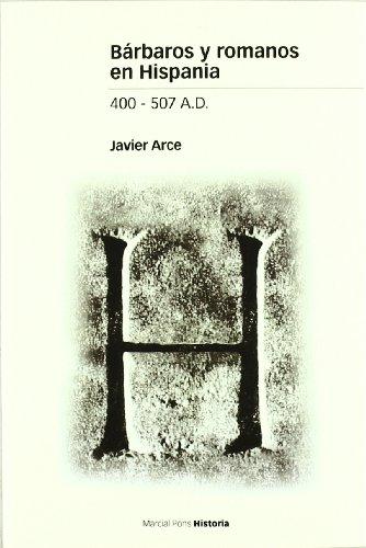 Bárbaros Y Romanos En Hispania. 400-507 A.D. (Estudios)