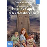Hugues Capet ET Les Chevaliers Noirs/Les Messagers Du Temps 7 (Folio Junior) by Evelyne Brisou-Pellen (2011-01-20)