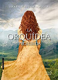 La Orquídea prohibida par Sharon Biggs Waller
