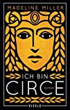 Buchinformationen und Rezensionen zu Ich bin Circe: Roman von Madeline Miller