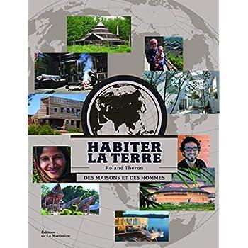 Habiter la terre - Des maisons et des hommes