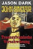 Transsylvanische Verschwörung (John Sinclair. Bastei Lübbe Taschenbücher) - Jason Dark