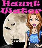 HAUNT WATER: A GHOSTLY COZY MYSTERY (A Chance of a Ghost Mystery Book 2)