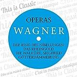 Wagner : Der Ring des Nibelungen / Anneau du Nibelung