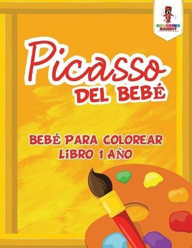 Picasso Del Bebé: Bebé Para Colorear Libro 1 Año