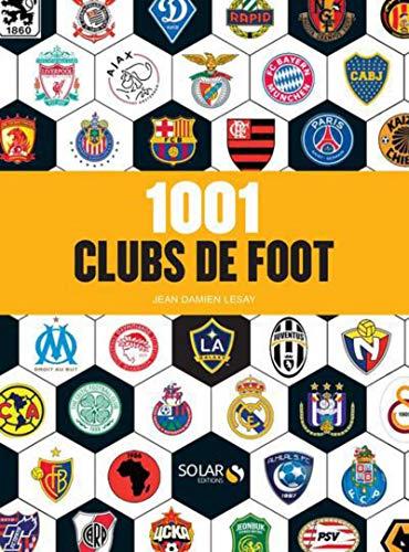 1001 clubs de foot par Jean-Damien LESAY