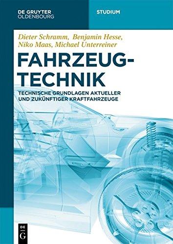 Fahrzeugtechnik: Technische Grundlagen aktueller und zukünftiger Kraftfahrzeuge (De Gruyter Studium)