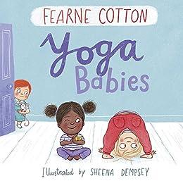 Yoga Babies (English Edition) eBook: Fearne Cotton, Sheena ...