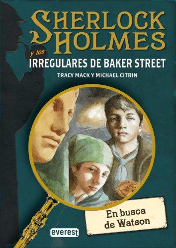SHERLOCK HOLMES y los irregulares de Baker Street. En busca de Watson (Narrativa Everest) (Spanish Edition)