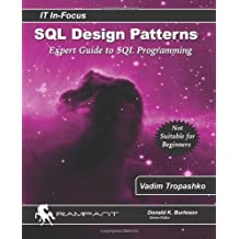 SQL Design Patterns: The Expert Guide to SQL Programming (IT In-Focus)