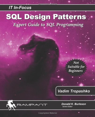 SQL Design Patterns: The Expert Guide to SQL Programming (IT In-Focus) (Sql Design)